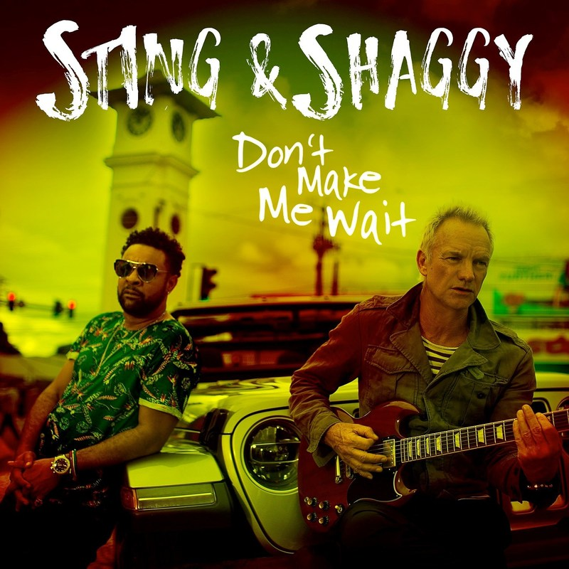 """STING & SHAGGY: New Single """"Don't Make Me Wait"""" To Be Released January 25"""