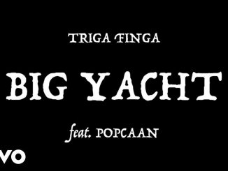 Triga Finga ft Popcaan – Big Yacht